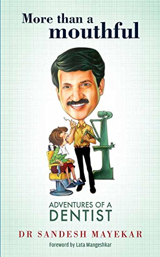 More Than a Mouthful: Adventures of a Dentist (English Edition)
