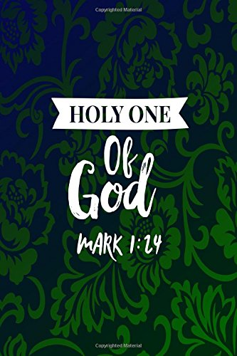 HOLY ONE OF GOD Mark 1:24: Names of Jesus Bible Verse Quote Cover Composition Notebook Portable