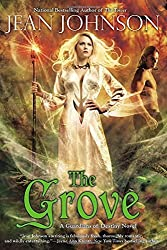 Grove, The : A Guardians of Destiny Novel by Jean Johnson (2014-01-02)