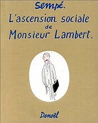 L'ascension sociale de Monsieur Lambert par Jean-Jacques Sempé