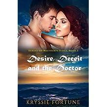 Desire Deceit and the Doctor (Heroes of Westhorpe Ridge Book 3)