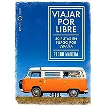 Viajar por libre: 50 rutas en furgo por España
