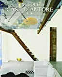 Piccole case d'autore. Ediz. illustrata