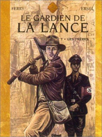 Le Gardien de la lance, tome 1 : Les Frêres