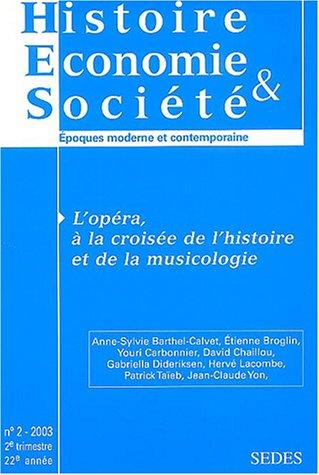 Histoire, économie et societe.2 (2003) : l'opéra, a la croisee de l'histoire et de la musicologie