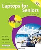 Laptops for Seniors In Easy Steps - Windows 7 Edition