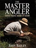 Cover of: The Master Angler | John Bailey