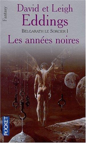 Belgarath le sorcier, tome 1 : Les années noires