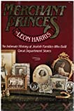 Merchant Princes: An Intimate History of Jewish Families Who Built Great Department Stores