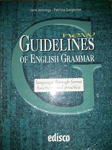 New guidelines of english grammar. Language through forms functions and practice. Per le Scuole superiori