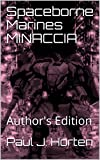 Spaceborne Marines MINACCIA: Author's Edition