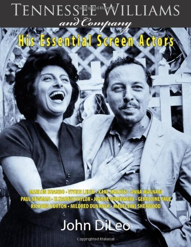 Tennessee Williams and Company: His Essential Screen Actors by John DiLeo (2010-10-10)
