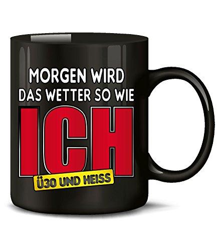 MORGEN WIRD DAS WETTER SO WIE ICH Ü30 UND HEISS 4793(Schwarz)