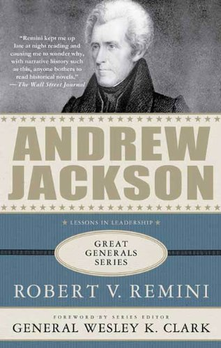 Andrew Jackson A Biography Great Generals