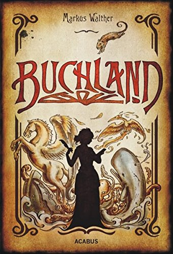 Buchland: Fantastischer Roman