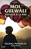 Moi, Gulwali : réfugié à 12 ans | Passarlay, Gulwali. Auteur