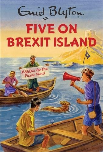 five-on-brexit-island-enid-blyton-for-grown-ups