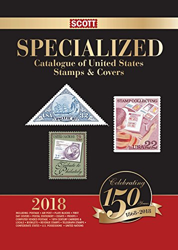 Scott Specialized Catalogue of United States Stamps & Covers 2018: Confederate States, Canal Zone, Danish West Indies, Guam, Hawaii, United Nations (Scott Standard Postage Catalogue) -
