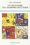 Best Edens Giardino Libri - Un inventore nel giardino dell'eden Review