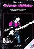 Il basso elettrico. Metodo avanzato per l'esecuzione del blues, jazz, funky-rock. Nuova edizione riveduta e ampliata con CD