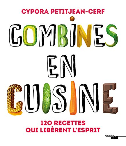 Combines en cuisine par Cypora PETIT-JEAN CERF