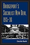 [(Bridgeport's Socialist New Deal, 1915-36)] [By (author) Cecelia Bucki] published on (July, 2006)