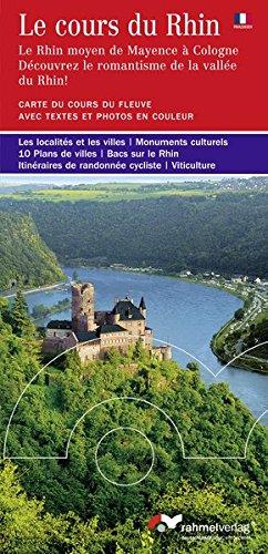 Le cours du Rhin - Le Rhin moyen de Mayence à Cologne (Französische Ausgabe) Découvrez le romantisme de le vallée du Rhin!