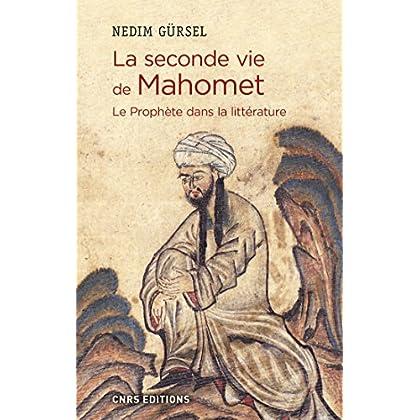 La seconde vie de Mahomet. Le prophète dans la littérature (Histoire)