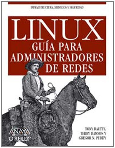 Linux. Guia Para Administradores De Redes / Linux Network Administrator's Guide by Bautts, Tony (2005) Paperback