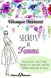 Telecharger Livres Secrets de femme Astuces beaute ligne et sante naturelles et sans chichi pour etre feminine jusqu au bout des ongles (PDF,EPUB,MOBI) gratuits en Francaise