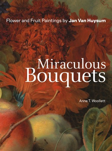18th Century Bouquet (Miraculous Bouquets: Flower and Fruit Paintings)