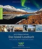 Das Island-Lesebuch: Alles, was Sie über Island wissen müssen (Länderporträt)