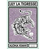 [ Lily La Tigresse (Hebrew Literature) By Kimhi, Alona (Author) Dec- 2013 ]