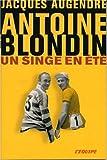 Antoine Blondin - Un singe en été