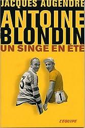 Antoine Blondin : Un singe en été