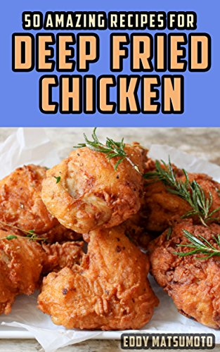 50-amazing-recipes-for-deep-fried-chicken-english-edition