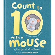 Count to 10 With a Mouse by Margaret Wise Brown (2012-01-15)