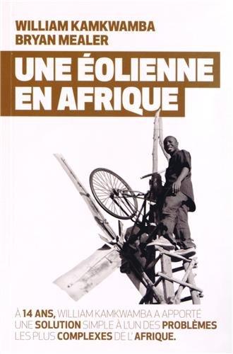 Une éolienne en Afrique par William Kamkwamba