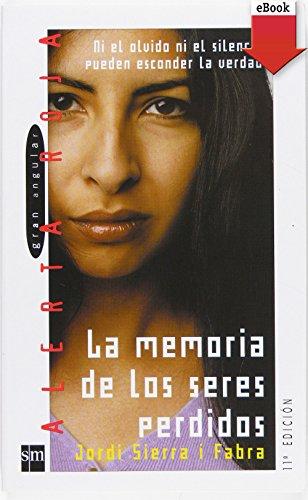 La memoria de los seres perdidos (eBook-ePub) (Los libros de…) por Jordi Sierra i Fabra