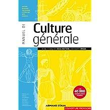Manuel de culture générale: Histoire, religions, philosophie, littérature, arts, sciences