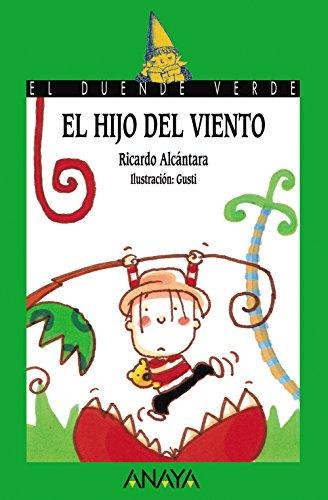 El Hijo del Viento (Literatura Infantil (6-11 Años) - El Duende Verde) por Ricardo Alcántara