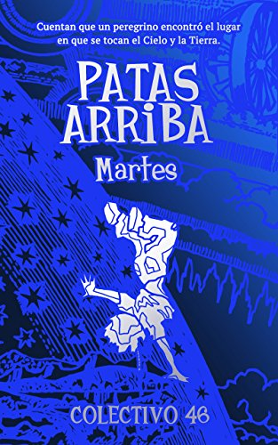Patas arriba (2): Martes (LITERATURA INFANTIL PARA ADULTOS) (Spanish Edition)