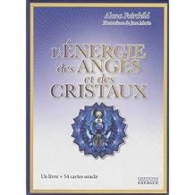 L'énergie des anges et des cristaux : Avec 54 cartes oracle