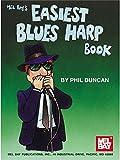 Phil Duncan: Easiest Blues Harp Book. Partitions pour Harmonica