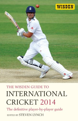 The Wisden Guide to International Cricket 2014: The Definitive Player-by-Player Guide (English Edition) por Steven Lynch