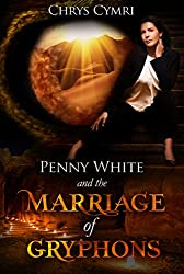 The Marriage of Gryphons (Penny White Book 3)