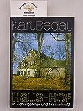 Haus und Hof in Fichtelgebirge und Frankenwald - Karl Bedal