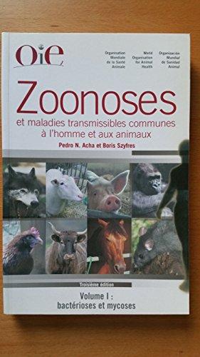 1: Zoonoses Et Maladies Transmissibles a L'homme Et Aux Animaux: Bacterioses Et Mycoses por Pedro N. Acha