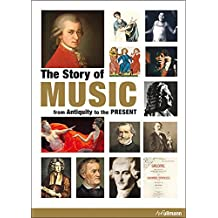 The Story Of Music: From Antiquity to the Present by Maria Lord (2013-09-15)