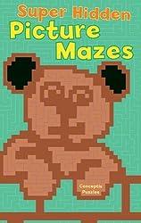 Super Hidden Picture Mazes by Conceptis Puzzles (2006-05-28)